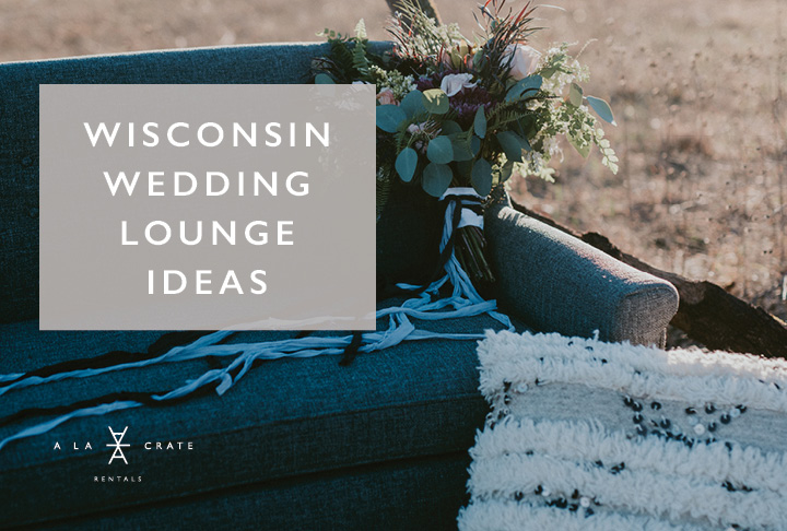 Wisconsin Wedding Lounge Ideas | Wisconsin Lounge Furniture Rentals | Wisconsin Event Rentals | Wisconsin Vintage Rentals